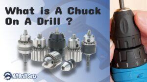 What is a chuck on A Drill