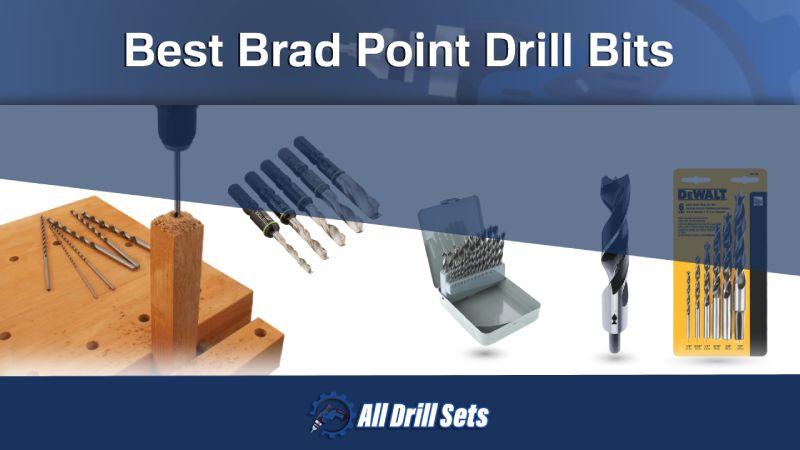 Best Bradpoint Drill Bits