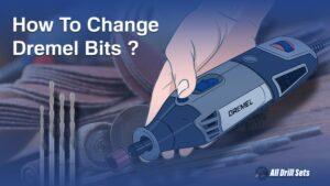 How To Change Dremel Bits